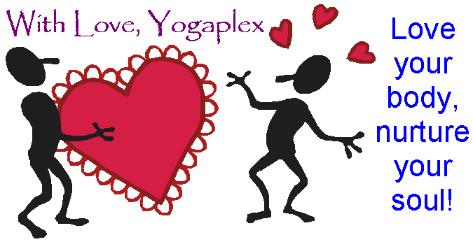 Love your Body, Nurture your Soul! With Love from Yogaplex.